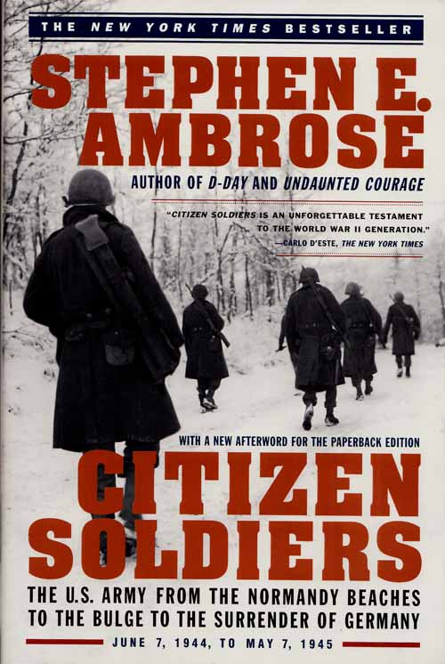 Image for Citizen Soldiers: The U.S. Army from the Normandy Beaches to the Bulge to the Surrender of Germany - June 7, 1944 to May 7, 1945