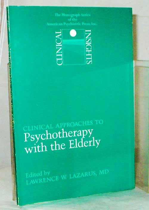 Image for Clinical Insights: Clinical approaches to Psychotherapy with the Elderly