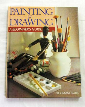Image for Painting and Drawing A Beginner's Guide