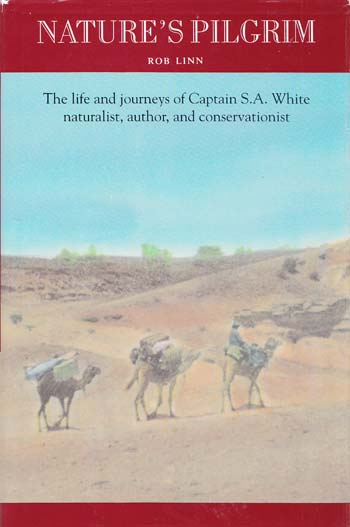 Image for Nature's Pilgrim. The life and journeys of Captain S.A. White naturalist, author, and conservationist