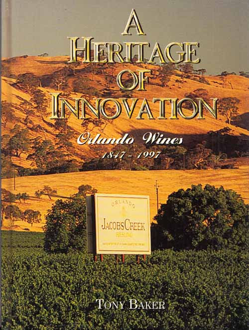 Image for A Heritage of Innovation Orlando Wines 1847-1997