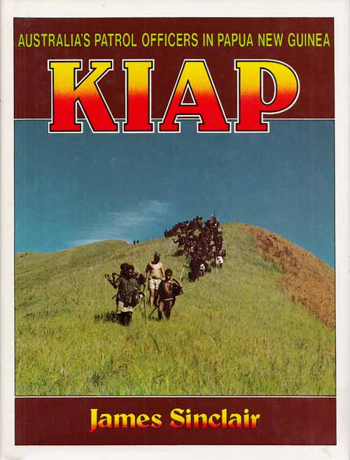 Image for KIAP.  Australia's Patrol Officers in Papua New Guinea