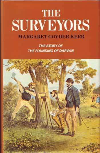 Image for The Surveyors. The Story of the Founding of Darwin