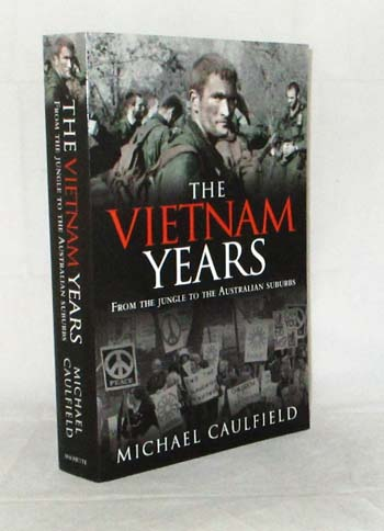 Image for The Vietnam Years.  From the jungle to the Australian suburbs
