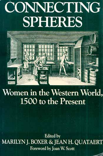 Image for Connecting Spheres Women in the Western World, 1500 to the Present