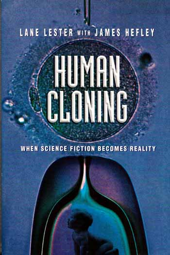 Image for Human Cloning: When Science Fiction Becomes Reality