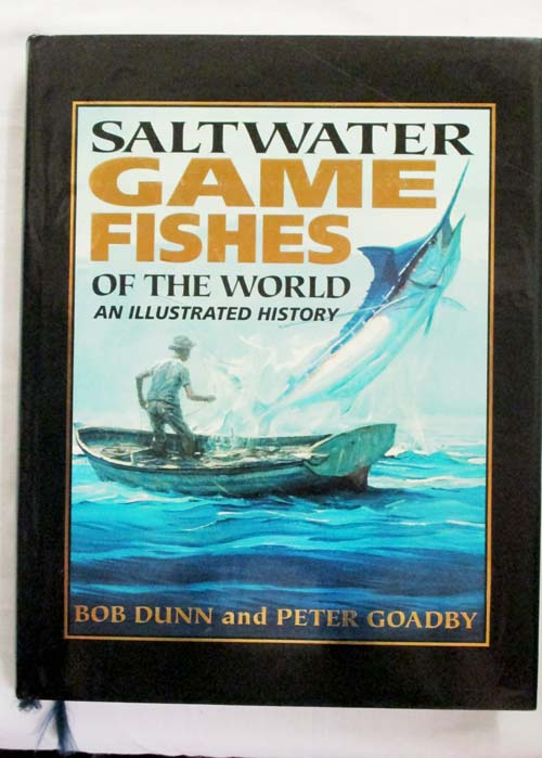 Image for Saltwater Game Fishes of the World - An Illustrated History