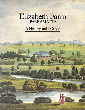 Image for Elizabeth Farm Parramatta: A History and A Guide