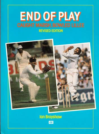 Image for End of Play. Caught Marsh, Bowled Lillee Revised Edition