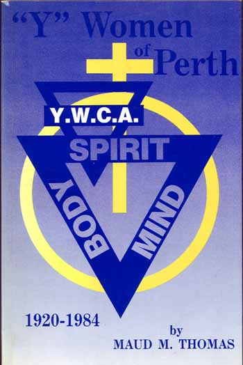 "Image for ""Y"" Women of Perth. A History of the Young Women's Christian Association in Perth, Western Australia from 1920-1984"