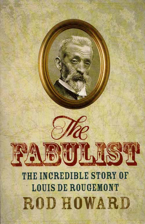 Image for The Fabulist: The Incredible Story Of Louis de Rougemont