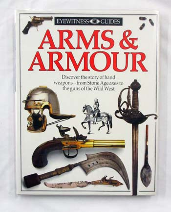 Image for Arms and Armour  (Eyewitness Guides)