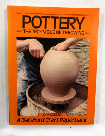 Image for Pottery. The Technique of Throwing