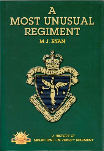 Image for A Most Unusual Regiment: A History of Melbourne University Regiment