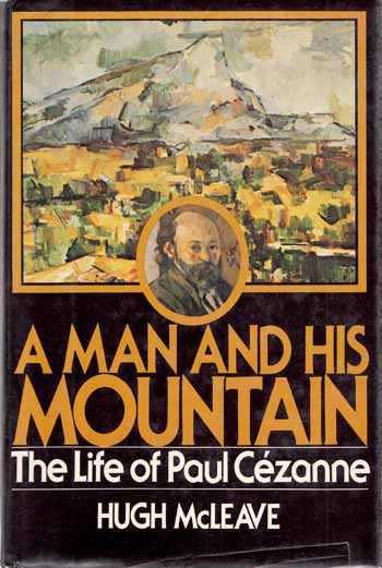 Image for A Man and His Mountain: The Life of Paul Cezanne