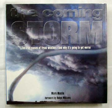 Image for The Coming Storm : The True Causes of Freak Weather - And Why It's Going to Get Worse