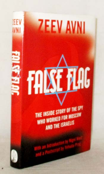 Image for False Flag The Inside Story of the Spy Who Worked for Moscow and the Israelis