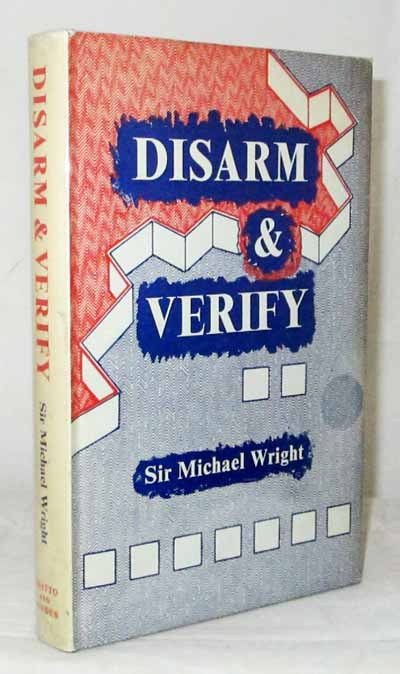 Image for Disarm and Verify: An Explanation of the Central Difficulties and of National Policies