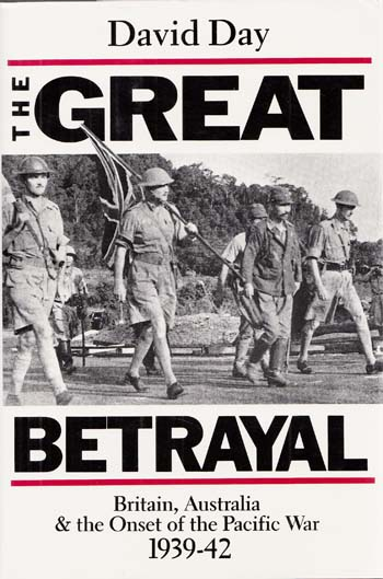 Image for The Great Betrayal: Britain, Australia And the Onset of the Pacific War 1939-42