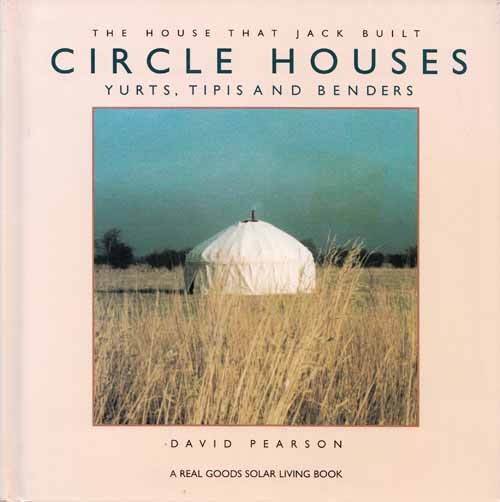 Image for Circle Houses: Yurts, Tipis and Benders (The House That Jack Built)