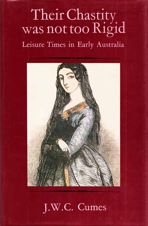 Image for Their Chastity Was Not Too Rigid. Leisure times in Early Australia