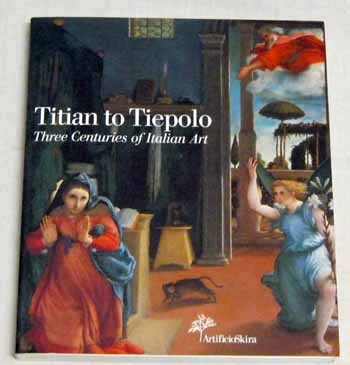 Image for Titian to Tiepolo Three Centuries of Italian Art