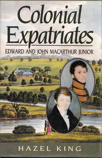 Image for Colonial Expatriates: Edward and John Macarthur Junior