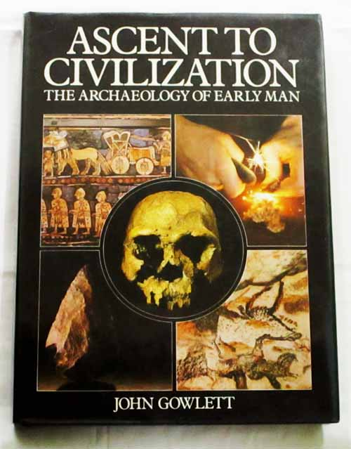 Image for Ascent to Civilization The Archaeology of Early Man