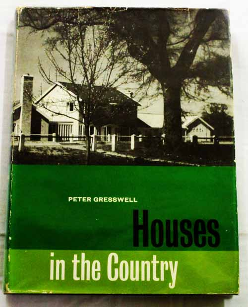 Image for HOUSES IN THE COUNTRY A Primer for Those Who Live in or Look at New Houses in the Country