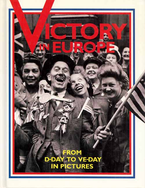 Image for Victory in Europe  From D-Day to VE-Day in Pictures