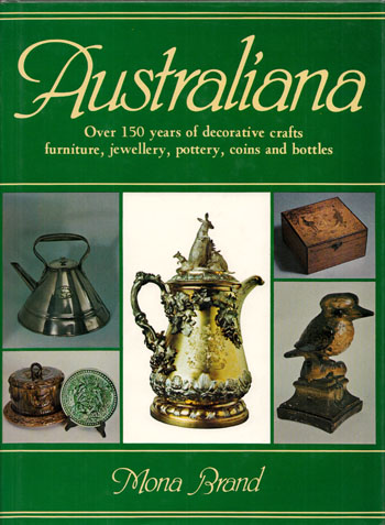 Image for Australiana: Over 150 years of decorative crafts: Furniture, Jewellery, Pottery, Coins and Bottles