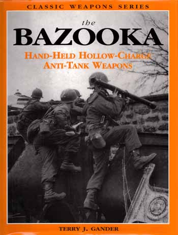 Image for The Bazooka.  Hand Held Hollow Charge Anti Tank Weapons