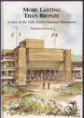 Image for More Lasting Than Bronze: The Story of the 1820 Settlers National Monument