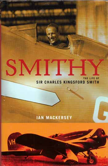 Image for Smithy The Life of Sir Charles Kingsford Smith