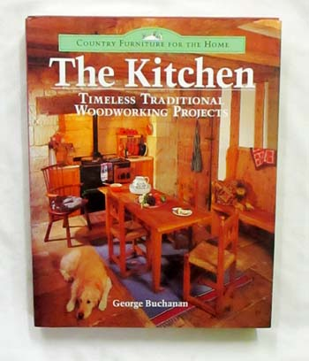 Image for The Kitchen: Timeless Traditional Woodworking Projects