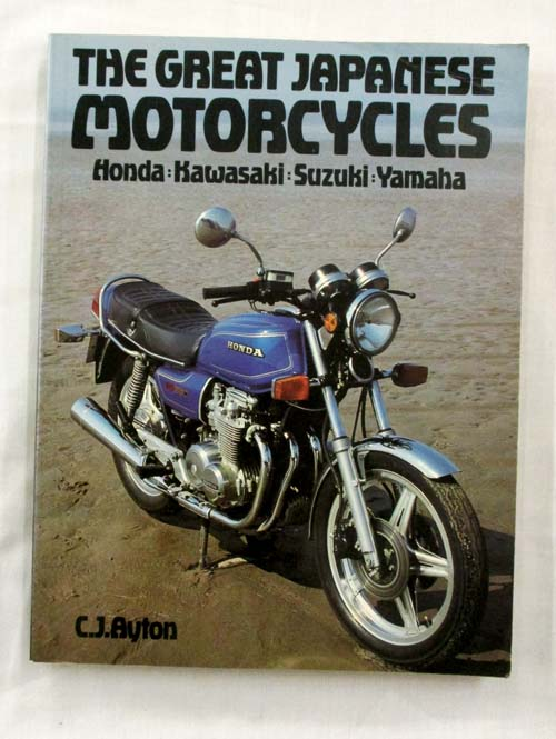 Image for The Great Japanese Motorcycles - Honda, Kawasaki, Suzuki, Yamaha.