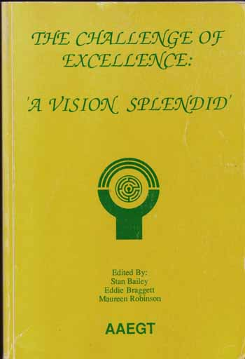Image for The Challenge of Excellence. 'A Vision Splendid' . Selected Papers from The Eighth World Conference on Gifted and Talented Children Sydney Australia 3rd-7th July 1989