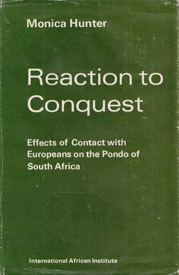 Image for Reaction to Conquest: Effects of Contact with Europeans on the Pondo of South Africa