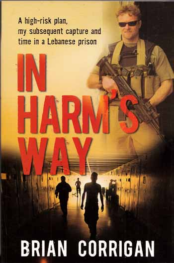 Image for In Harm's Way. A High-Risk Plan, My Subsequent Capture and Time in a Lebanese Prison