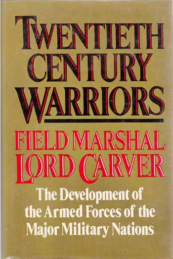 Image for Twentieth Century Warriors: The development of the armed forces of the major military nations in the twentieth century