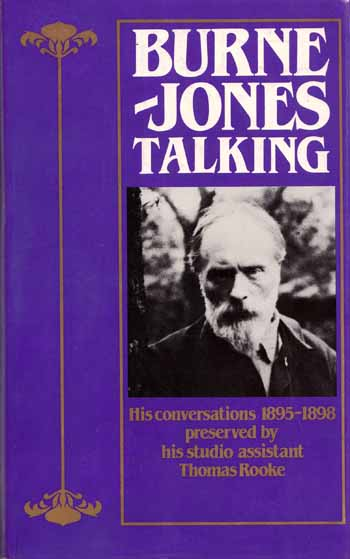 Image for Burne-Jones Talking: His conversations 1895-1898 preserved by his studio assistant Thomas Rooke