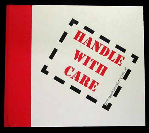 Image for Handle With Care  2008 Adelaide Biennial of Australian Art