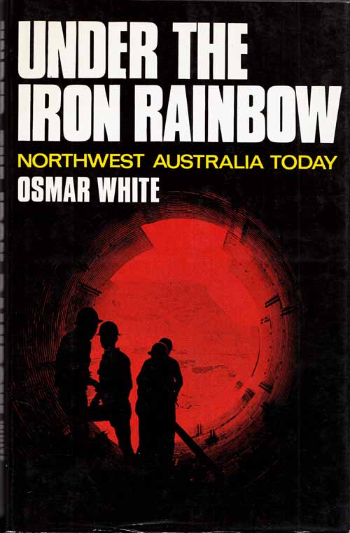 Image for Under the Iron Rainbow: Northwest Australia Today