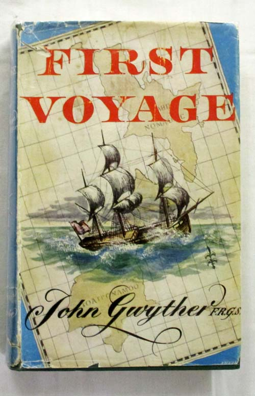 Image for FIRST VOYAGE Being the Full & Authentic Story of the Great Discoveries Made By Lt. James Cook, RN-Commanding H.M. Bark Endeavour- in the Great South Seas in the Years 1768-1771