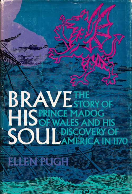 Image for BRAVE HIS SOUL. The Story of Prince Madog of Wales and His Discovery of America in 1170