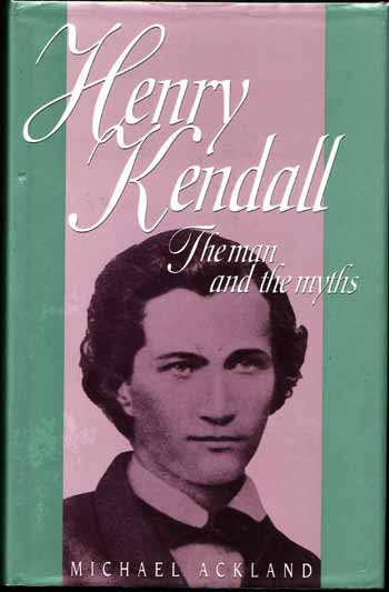 Image for Henry Kendall. The Man and the Myths
