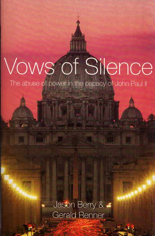 Image for Vows of Silence: The Abuse of Power in the Papacy of John Paul II