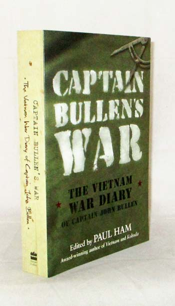 Image for Captain Bullen's War. The Vietnam War Diary of Captain John Bullen