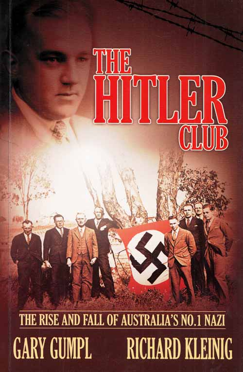 Image for The Hitler Club. The Rise and Fall of Australia's No. 1 Nazi