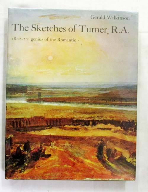 Image for The Sketches of Turner, R.A. 1802-20: Genius of the Romantic
